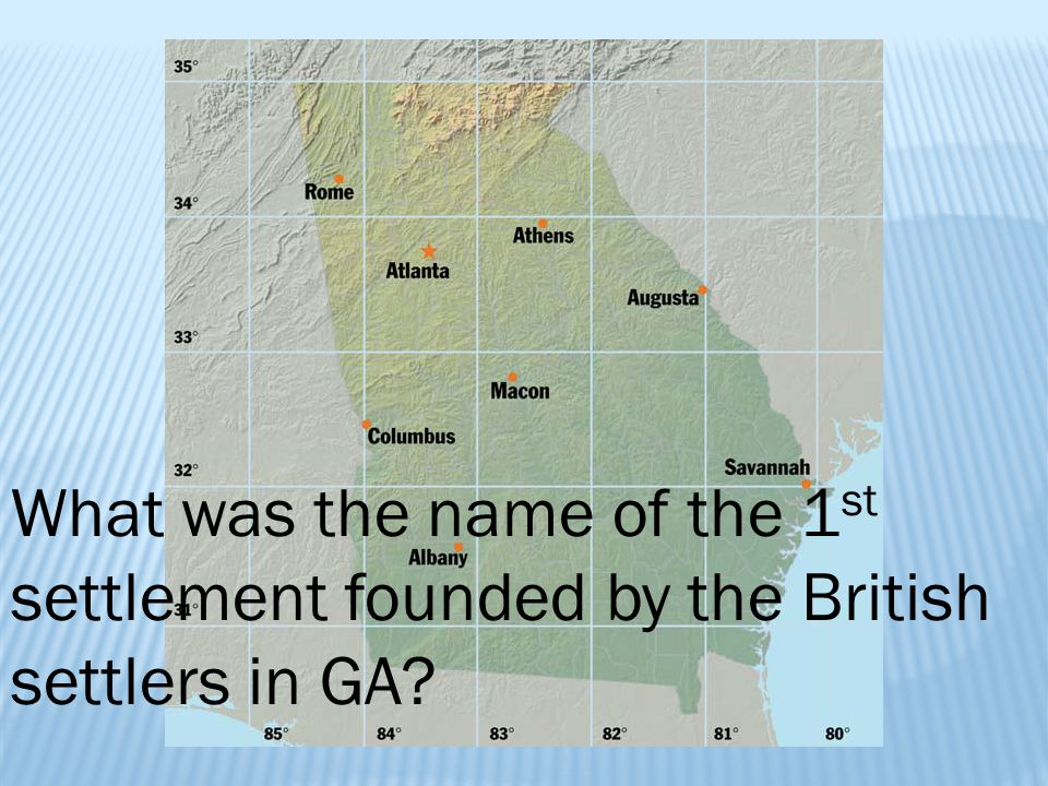 What was the name of the 1st settlement founded by the British settlers in GA