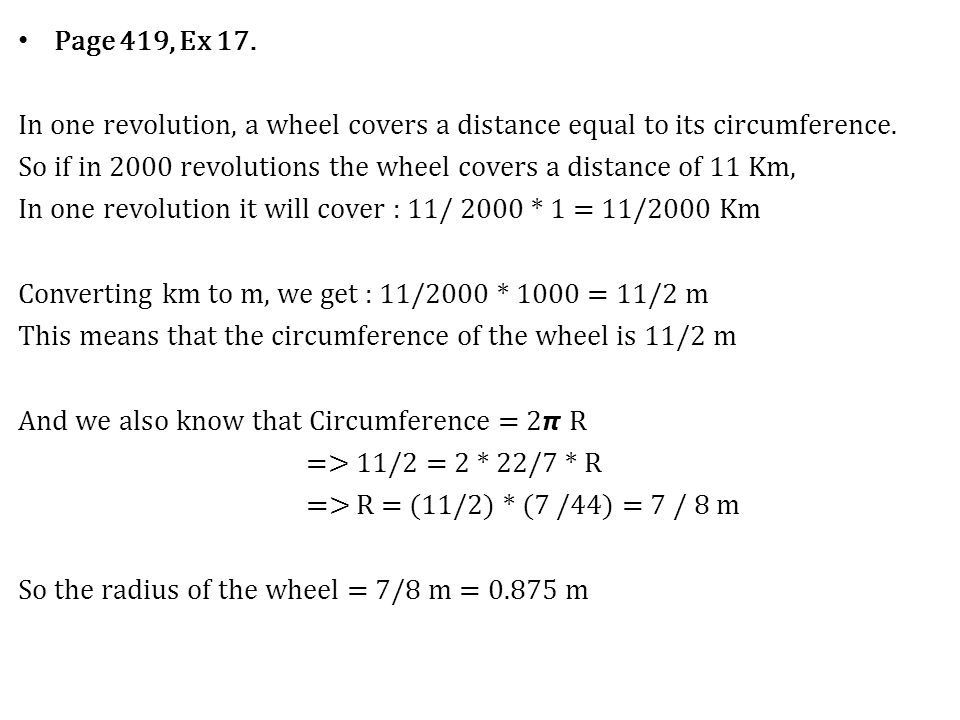 Page 419, Ex 17. In one revolution, a wheel covers a distance equal to its circumference.