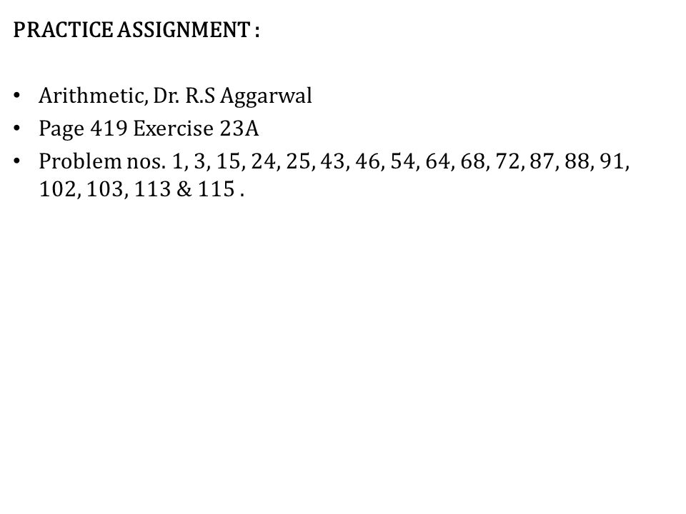 PRACTICE ASSIGNMENT : Arithmetic, Dr. R.S Aggarwal. Page 419 Exercise 23A.