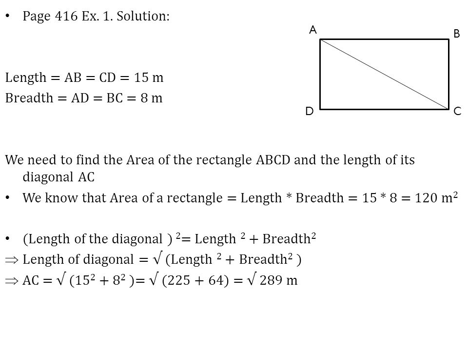 We know that Area of a rectangle = Length * Breadth = 15 * 8 = 120 m2