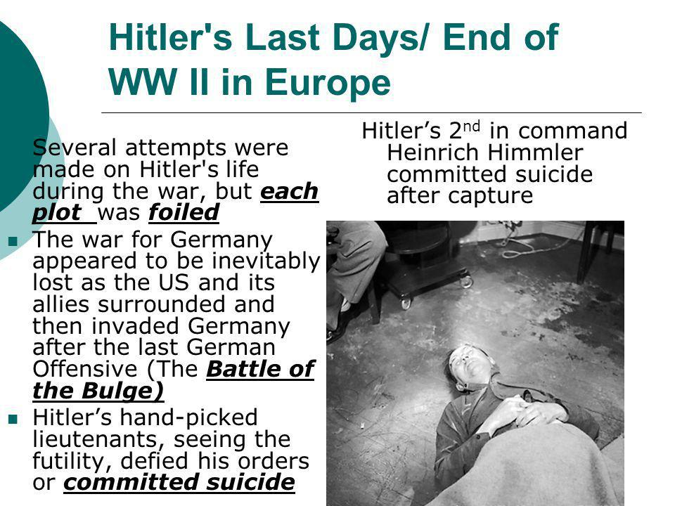 Hitler s Last Days/ End of WW II in Europe
