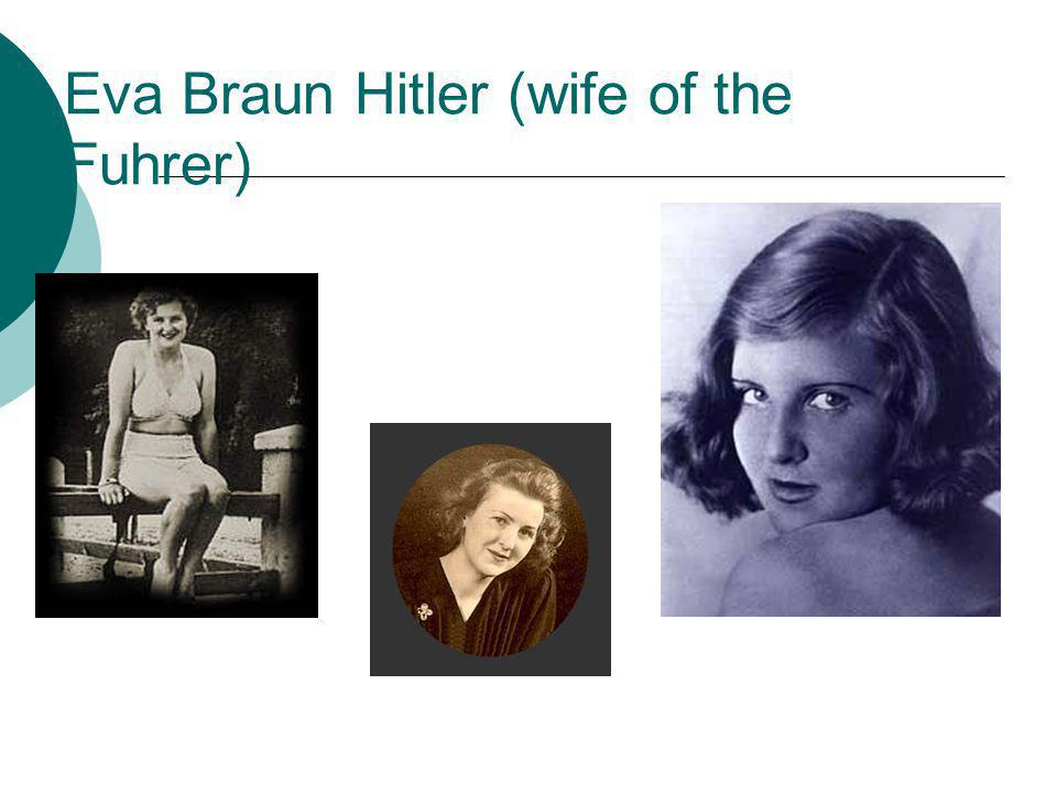 Eva Braun Hitler (wife of the Fuhrer)