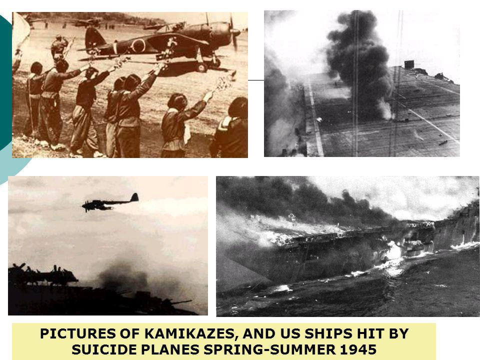 PICTURES OF KAMIKAZES, AND US SHIPS HIT BY SUICIDE PLANES SPRING-SUMMER 1945
