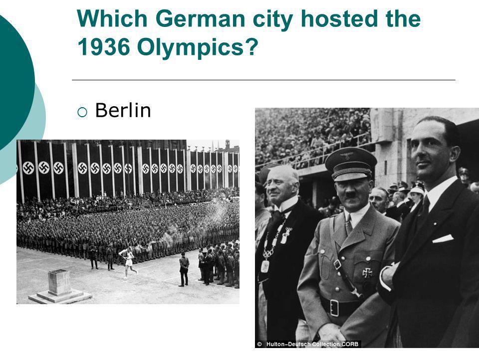 Which German city hosted the 1936 Olympics