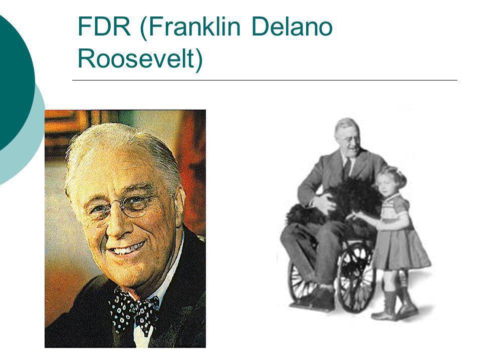 FDR (Franklin Delano Roosevelt)