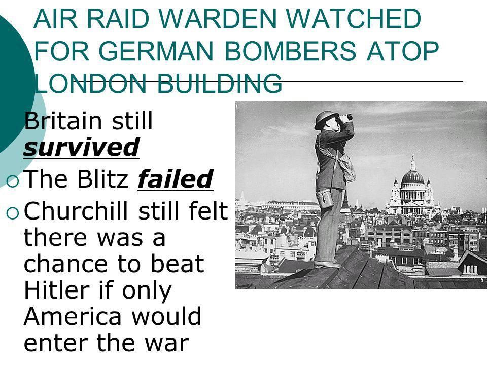 AIR RAID WARDEN WATCHED FOR GERMAN BOMBERS ATOP LONDON BUILDING