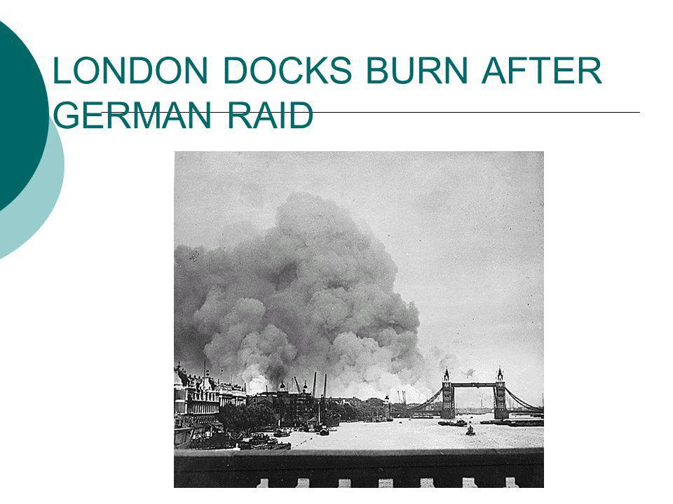LONDON DOCKS BURN AFTER GERMAN RAID