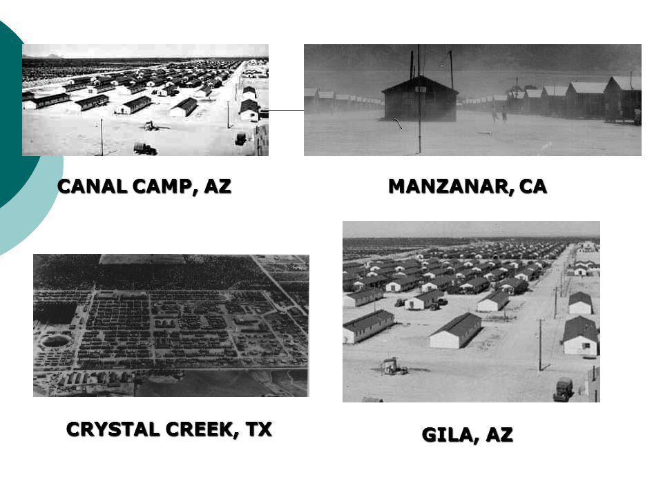 CANAL CAMP, AZ MANZANAR, CA CRYSTAL CREEK, TX GILA, AZ