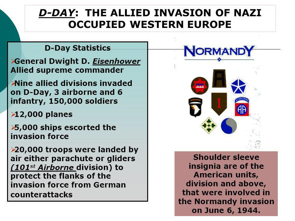 D-DAY: THE ALLIED INVASION OF NAZI OCCUPIED WESTERN EUROPE