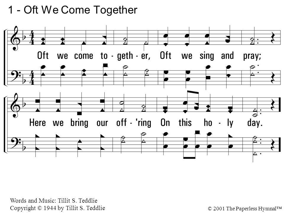 1 - Oft We Come Together 1. Oft we come together,