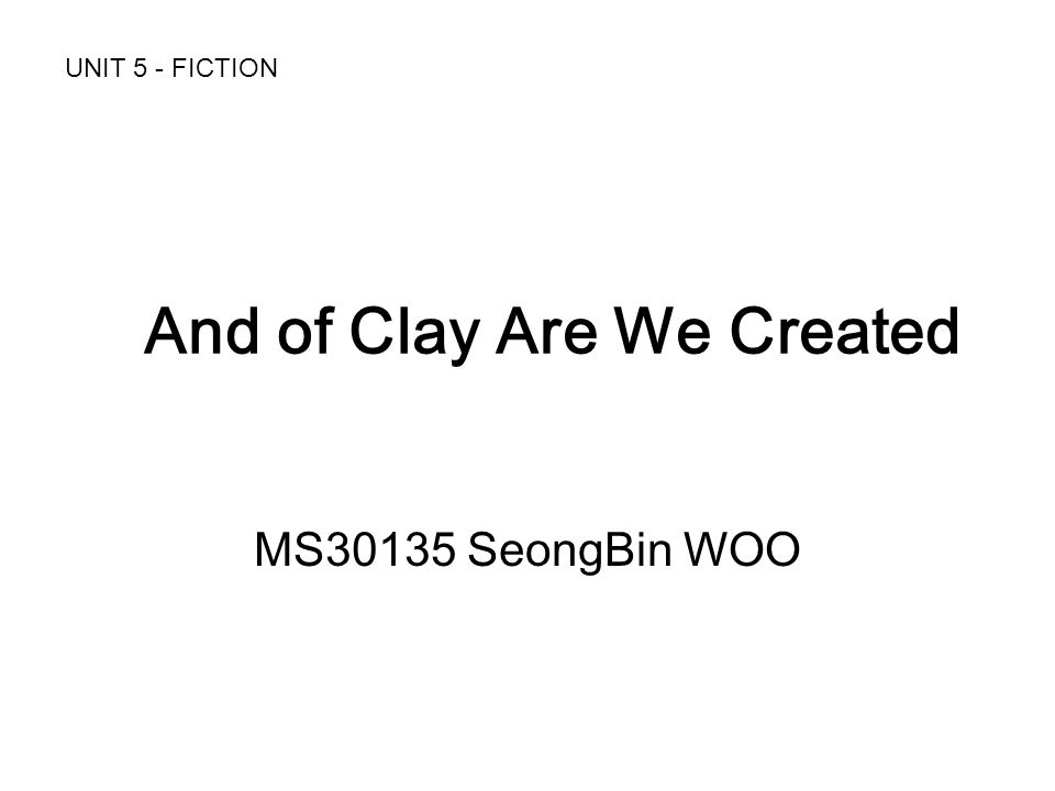 And of Clay Are We Created