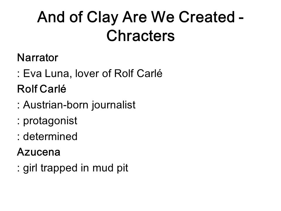 And of Clay Are We Created - Chracters