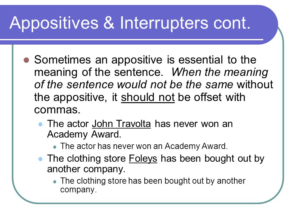 Appositives & Interrupters cont.
