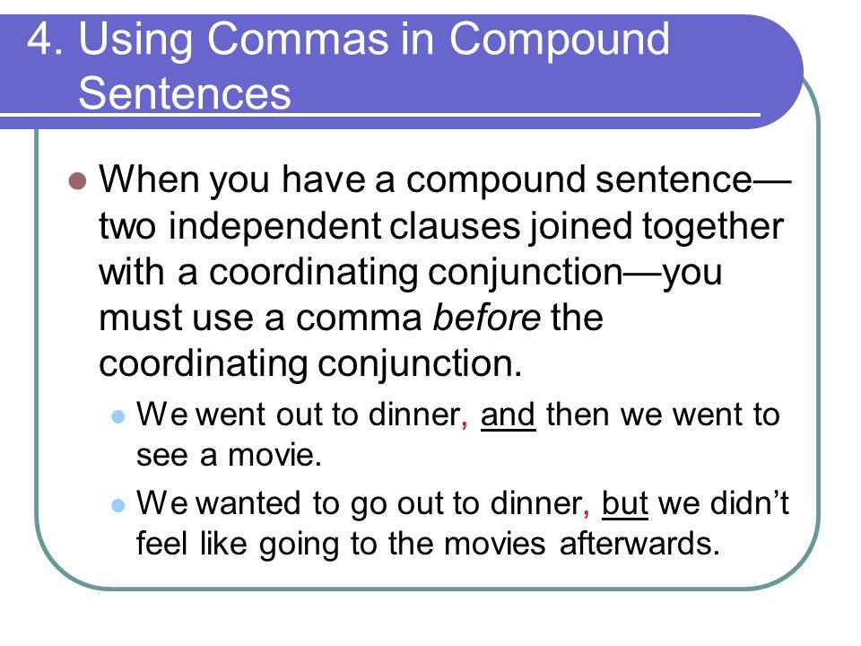 4. Using Commas in Compound Sentences