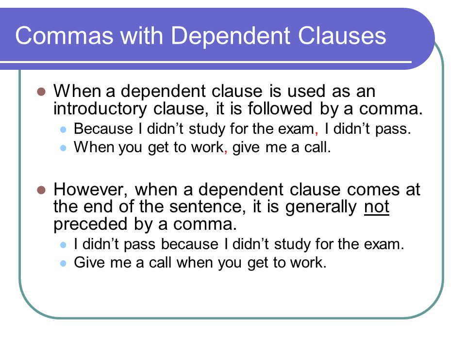 Commas with Dependent Clauses