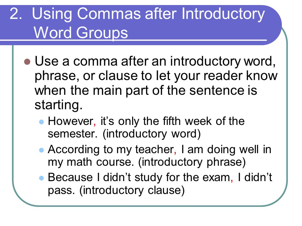 2. Using Commas after Introductory Word Groups