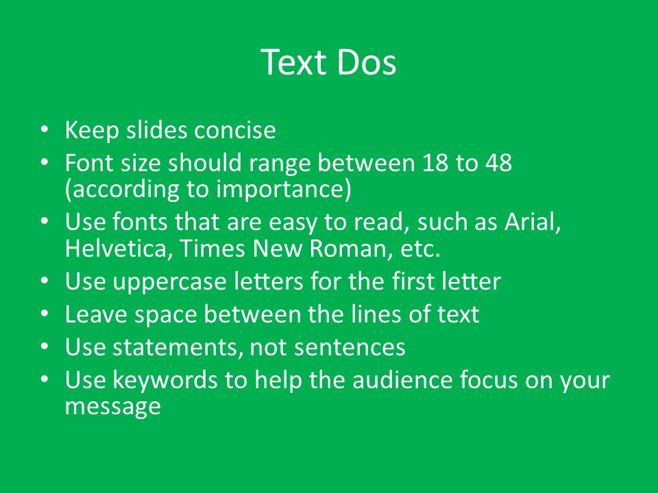 Text Dos Keep slides concise