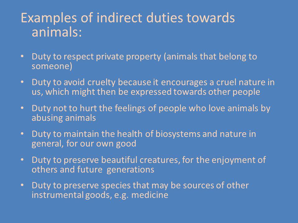 Examples of indirect duties towards animals: