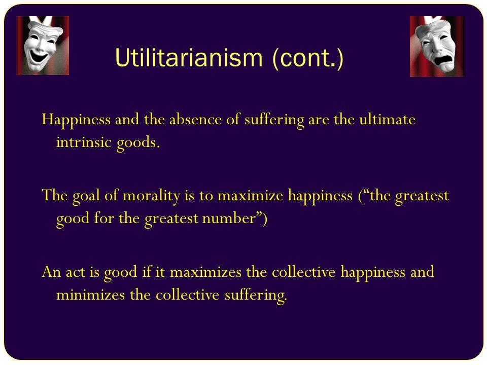 Utilitarianism (cont.)