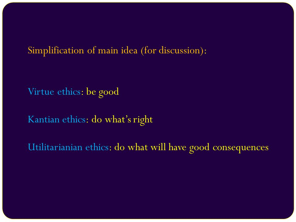 Simplification of main idea (for discussion):