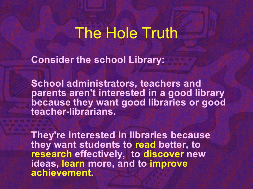 The Hole Truth Consider the school Library: