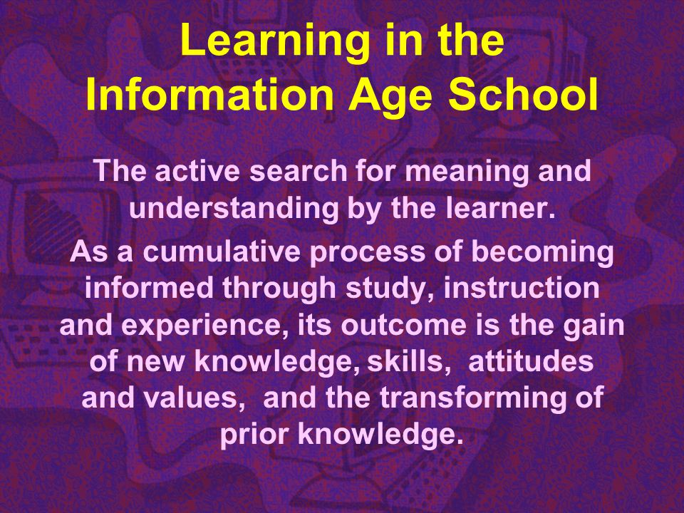 Learning in the Information Age School