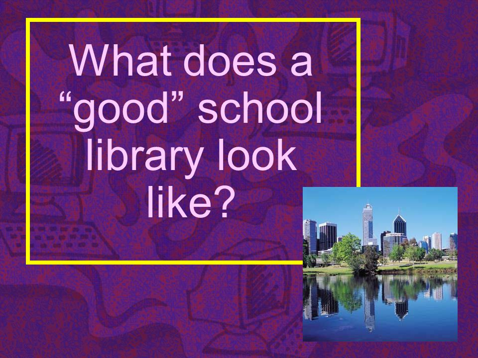 What does a good school library look like