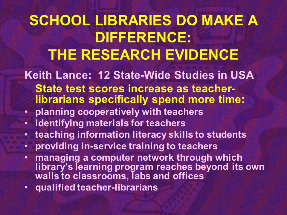 SCHOOL LIBRARIES DO MAKE A DIFFERENCE: THE RESEARCH EVIDENCE