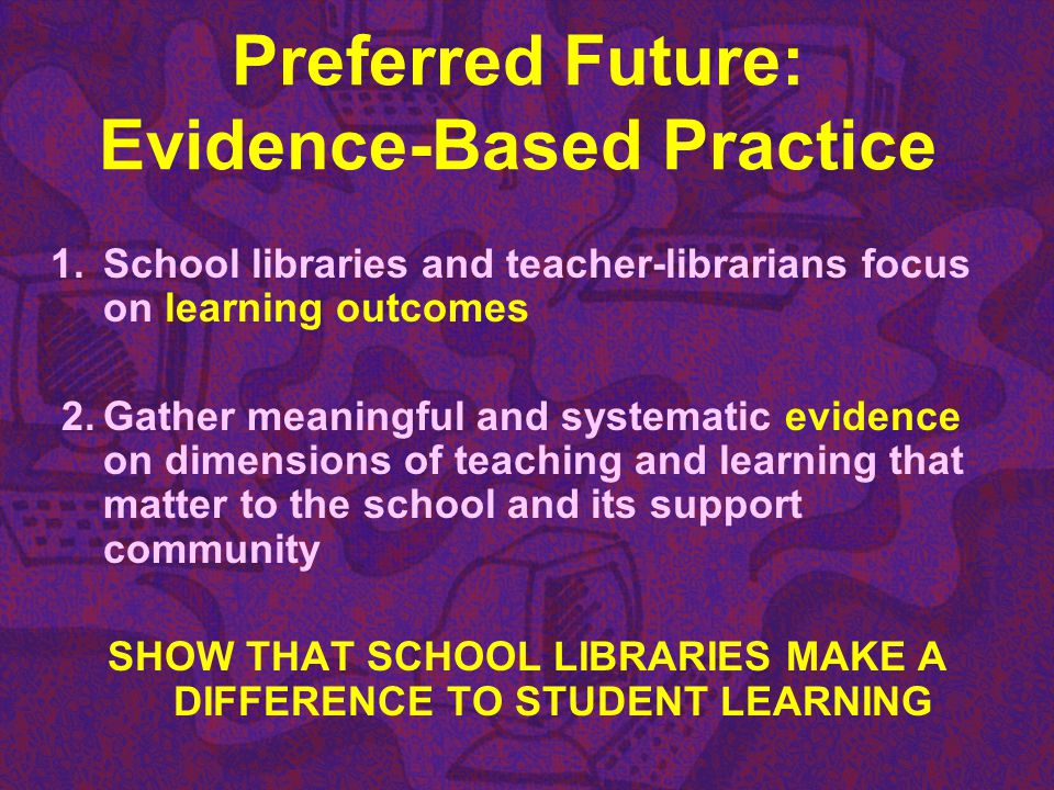 Preferred Future: Evidence-Based Practice