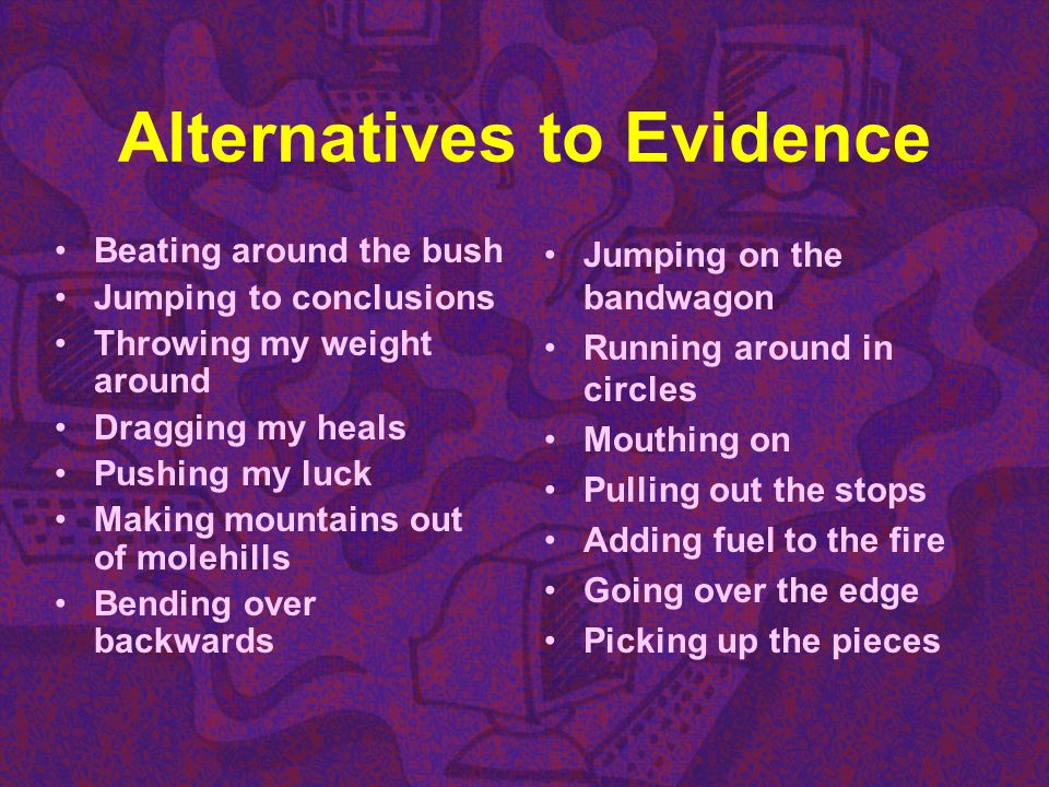 Alternatives to Evidence