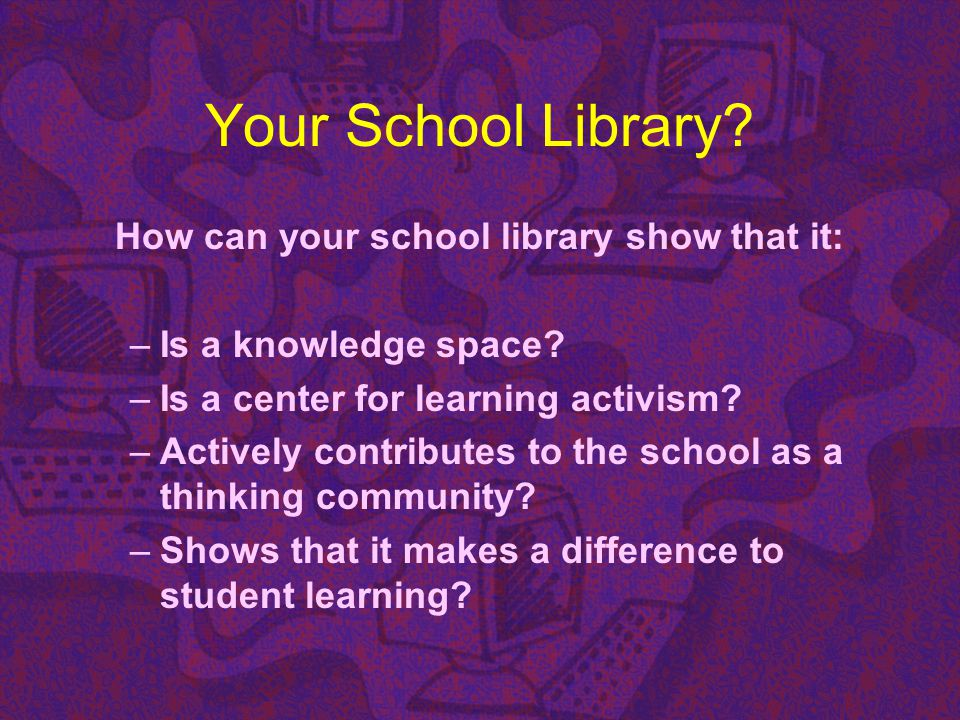 How can your school library show that it: