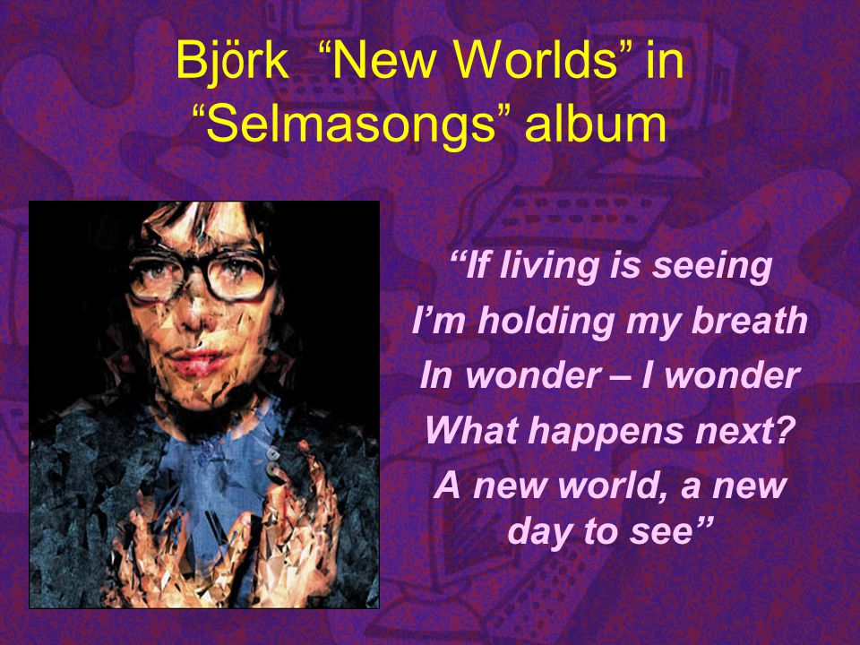 Björk New Worlds in Selmasongs album