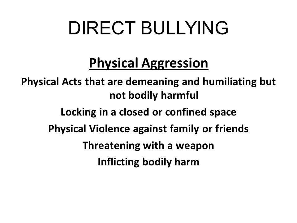 DIRECT BULLYING Physical Aggression