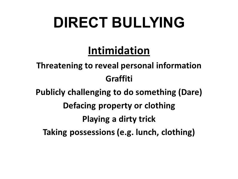 DIRECT BULLYING Intimidation