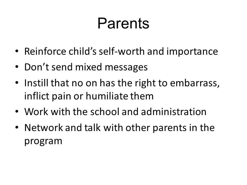 Parents Reinforce child's self-worth and importance