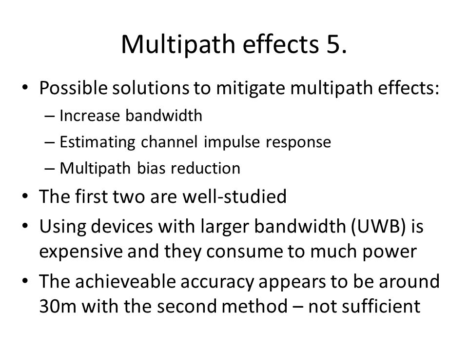 Multipath effects 5. Possible solutions to mitigate multipath effects: