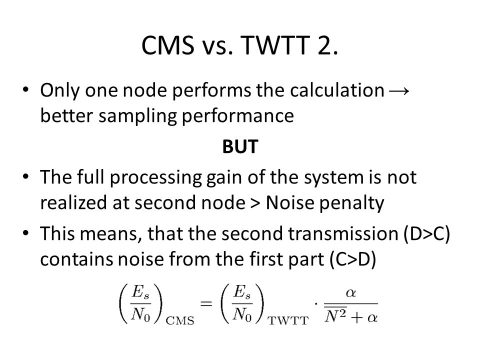 CMS vs. TWTT 2. Only one node performs the calculation → better sampling performance. BUT.