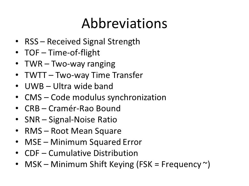 Abbreviations RSS – Received Signal Strength TOF – Time-of-flight
