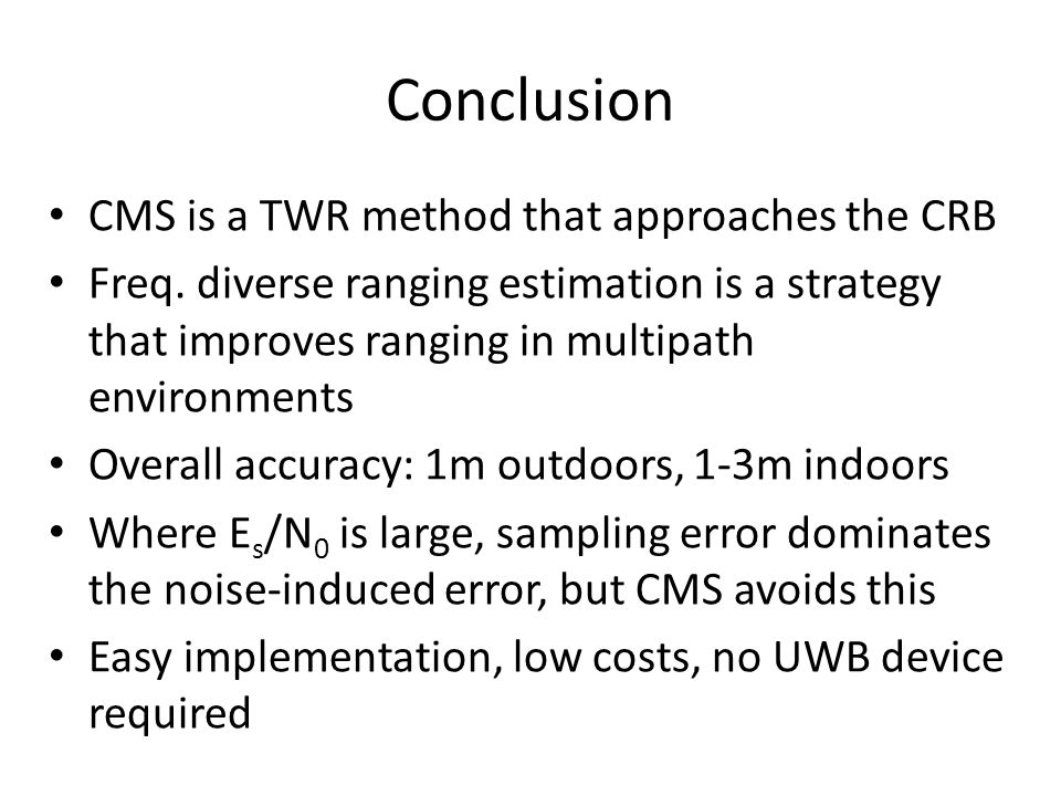 Conclusion CMS is a TWR method that approaches the CRB
