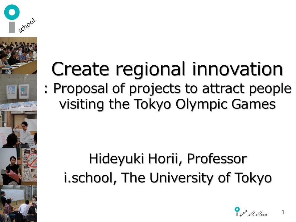 Hideyuki Horii, Professor i.school, The University of Tokyo