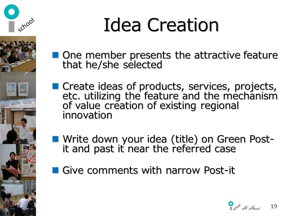 Idea Creation One member presents the attractive feature that he/she selected.