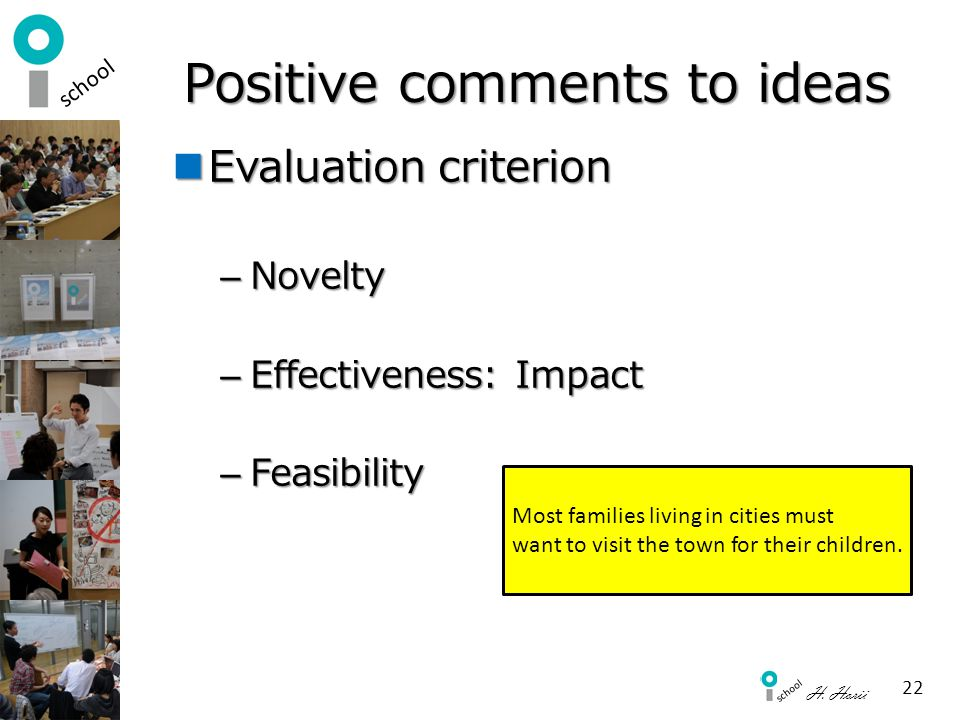 Positive comments to ideas