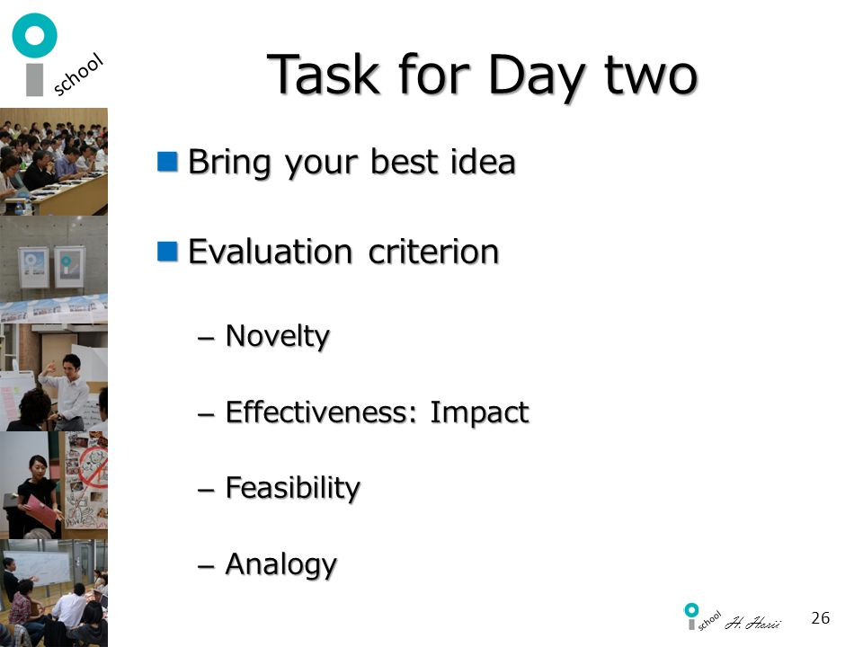 Task for Day two Bring your best idea Evaluation criterion Novelty