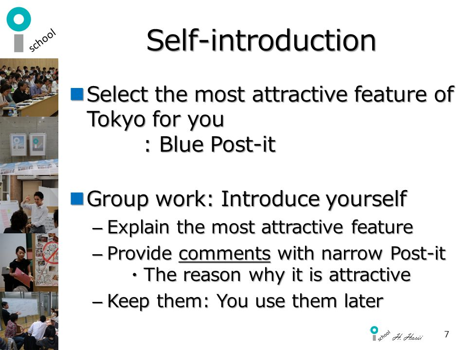 Self-introduction Select the most attractive feature of Tokyo for you : Blue Post-it. Group work: Introduce yourself.