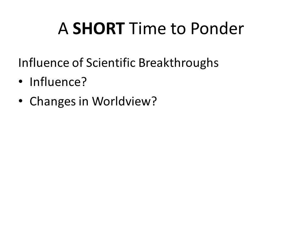 A SHORT Time to Ponder Influence of Scientific Breakthroughs