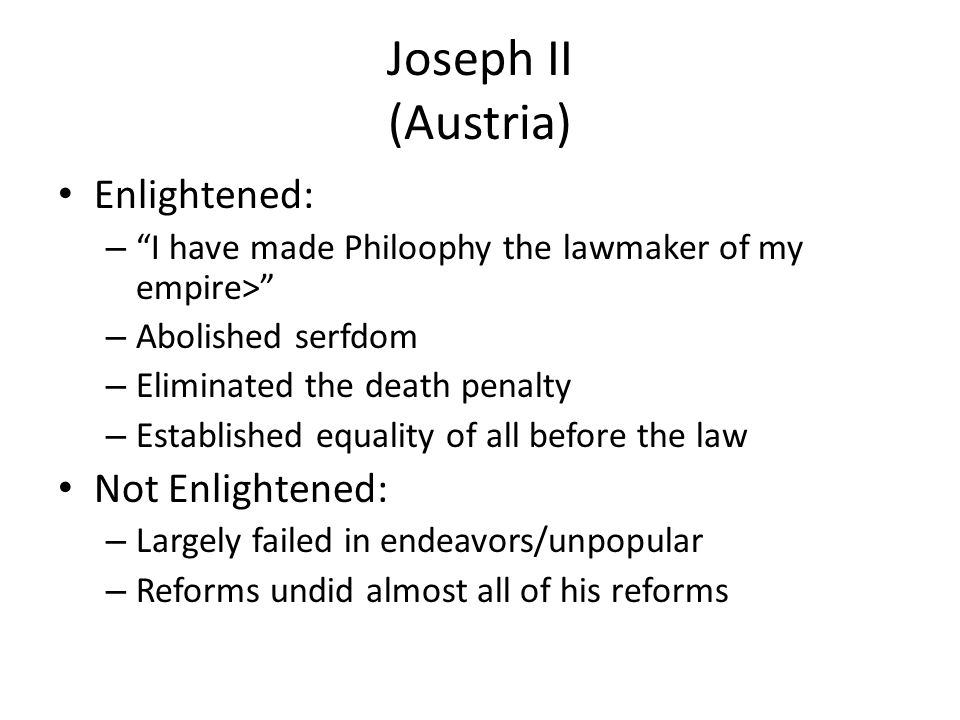 Joseph II (Austria) Enlightened: Not Enlightened: