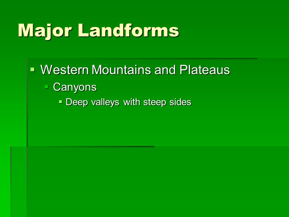 Major Landforms Western Mountains and Plateaus Canyons