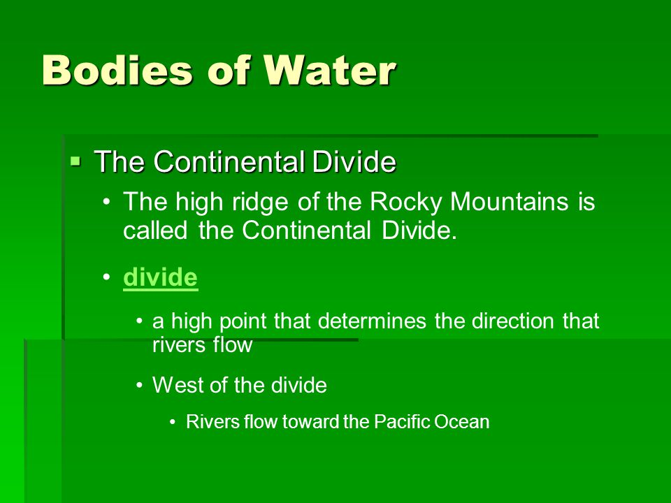 Bodies of Water The Continental Divide