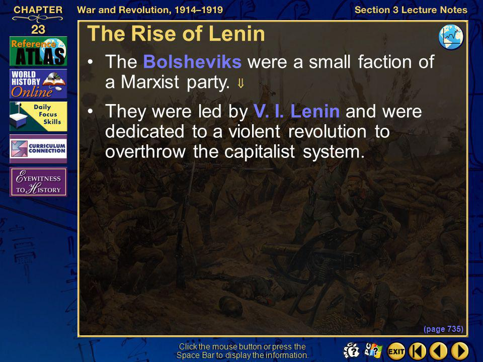 The Rise of Lenin The Bolsheviks were a small faction of a Marxist party. 