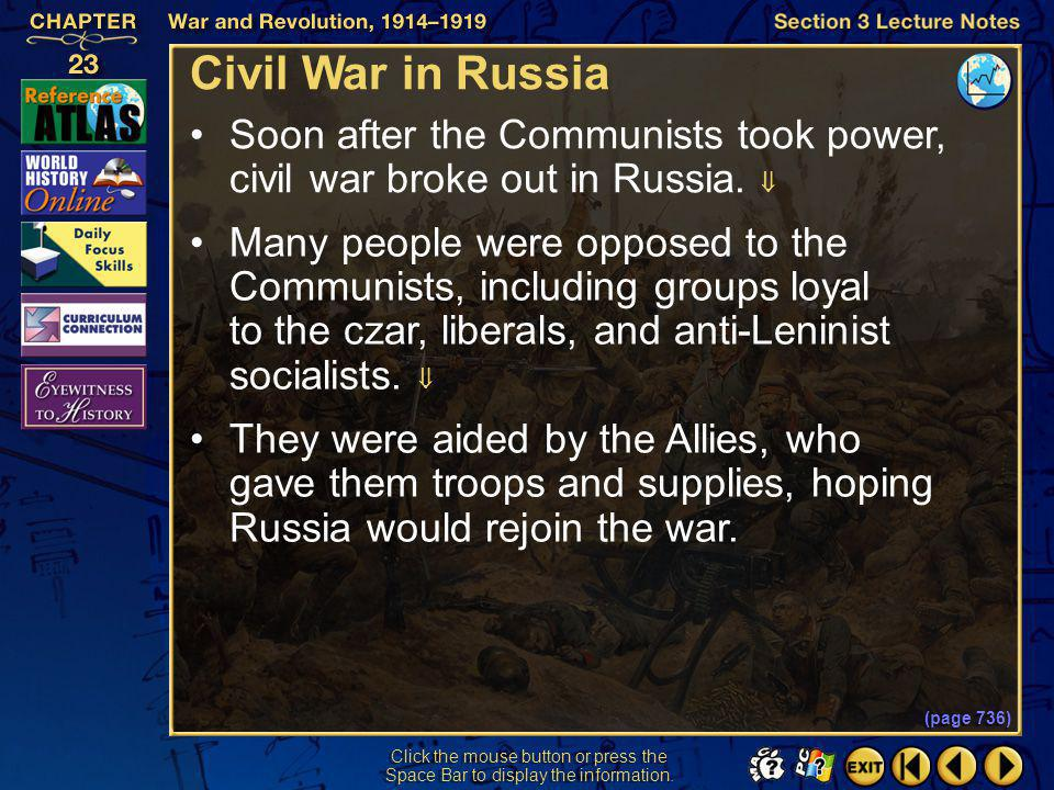 Civil War in Russia Soon after the Communists took power, civil war broke out in Russia. 